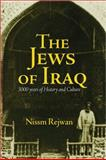 The Jews of Iraq : 3000 Years of History and Culture, Rejwan, Nissm, 1891785397