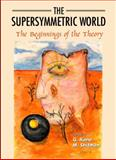 The Supersymmetric World : The Beginnings of the Theory, Kane, G. and Shifman, M., 9810245394
