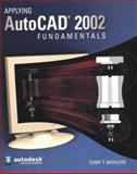 Applying AutoCAD 2002 Fundamentals, Terry T. Wohlers, 0078285402