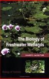 The Biology of Freshwater Wetlands, Van Der Valk, Arnold G., 0198525400