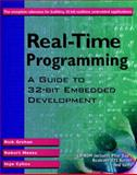 Real-Time Programming : A Guide to 32-Bit Embedded Development, Grehan, Rick and Cyliax, Ingo, 0201485400