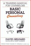 Basic Personal Counseling : A Training Manual for Counselors, Geldard, David, 0398055408