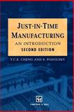 Just-In-Time Manufacturing : An Introduction, Cheng, T. C. Edwin and Podolsky, S., 0412735407