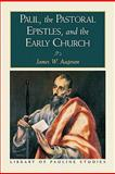 Paul, the Pastoral Epistles, and the Early Church, Aageson, James W., 0801045401