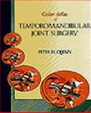 Color Atlas of Temporomandibular Joint Surgery, Hoffman, Joan and Quinn, Peter D., 0815145403