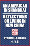 An American in Shanghai, Russell R. Miller, 0991135407