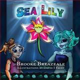 Sea Lily, Brooke Breazeale, 0992365406