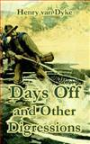 Days off, and Other Digressions, Henry Van Dyke, 1410105407