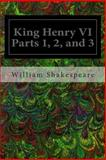 King Henry VI Parts 1, 2, And 3, William Shakespeare, 1495975401