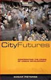 City Futures : Confronting the Crisis of Urban Development, Pieterse, Edgar, 1842775405