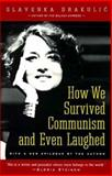 How We Survived Communism and Even Laughed, Slavenka Drakulic, 0060975407