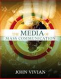 The Media of Mass Communication, Vivian, John, 0205505406