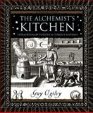 The Alchemist's Kitchen, Guy Ogilvy, 0802715400