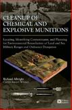 Cleanup of Chemical and Explosive Munitions : Locating, Identifying Contaminants, and Planning for Environmental Remediation of Land and Sea Military Ranges and Ordnance Dumpsites, Albright, Richard D., 0815515405