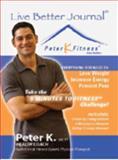 The Peter K Fitness Live Better Journal 9780977365401