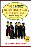 The Secret to Getting a Job after College 9780982765401