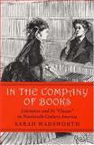 In the Company of Books, Sarah Wadsworth, 1558495401