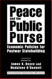 Peace and the Public Purse : Economic Policies for Postwar Statebuilding, Boyce, James K. and O'Donnell, Madalene, 1588265404