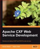 Apache CXF Web Service Development : Develop and Deploy SOAP and RESTful Web Services, Balani, Naveen and Hathi, Rajeev, 1847195407