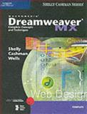 Macromedia Dreamweaver MX : Complete Concepts and Techniques, Shelly, Gary B. and Cashman, Thomas J., 0789565404