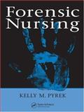 Forensic Nursing, Pyrek, Kelly M., 084933540X