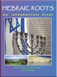 Hebraic Roots : An Introductory Study, Huey, William Mark and McKee, J. K., 0982375409