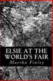 Elsie at the World's Fair, Martha Finley, 1490905405