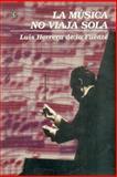 La Musica No Viaja Sola (Music Does Not Travel Alone) 9789681655402