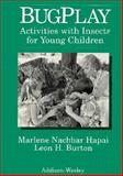 Bugplay : Activities with Insects for Young Children, Burton, Leon H., 0201215403
