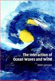 The Interaction of Ocean Waves and Wind, Janssen, Peter, 0521465400