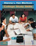 College Study Skills : Becoming a Strategic Learner, Van Blerkom, Dianna L., 0534645402