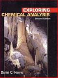 Exploring Chemical Analysis, Harris, Daniel C., 0716735407