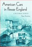 American Cars in Prewar England, Bryan Goodman, 0786415401