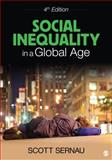 Social Inequality in a Global Age, Sernau, Scott R., 145220540X