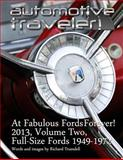 Automotive Traveler: at Fabulous Fords Forever! 2013, Volume Two, Richard Truesdell, 1489555404