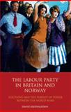 The Labour Party in Britain and Norway : Elections and the Pursuit of Power Between the World Wars, Redvaldsen, David, 1848855400