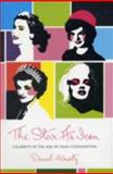 The Star as Icon : Celebrity in the Age of Mass Consumption, Herwitz, Daniel Alan, 0231145403