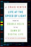 Life at the Speed of Light, J. Craig Venter, 0670025402