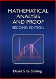 Mathematical Analysis and Proof : Second Edition, Stirling, David, 1904275400