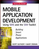Mobile Application Development with SMS and the SIM Toolkit, Guthery, Scott C. and Cronin, Mary, 0071375406