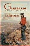 Garibaldi : Citizen of the World, Scirocco, Alfonso, 0691115400