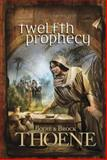 Twelfth Prophecy, Bodie Thoene and Brock Thoene, 0842375406