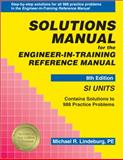 Solutions Manual for the Engineer-in-Training Reference Manual : SI Units, Lindeburg, Michael R., 091204540X