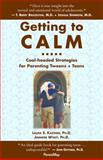 Getting to Calm, Laura Kastner and Laura S. Kastner, 0982345402