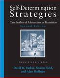 Self-Determination Strategies : Case Studies of Adolescents in Transition, Parker, David R. and Field, Sharon, 1416405402