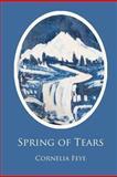 Spring of Tears, Cornelia Feye, 1466455403