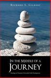 In the Middle of a Journey, Richard S. Gilbert, 1475985401