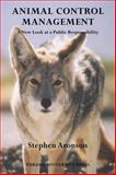 Animal Control Management : A New Look at a Public Responsibility, Aronson, Stephen, 155753540X
