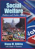 Social Welfare : Politics and Public Policy (Research Navigator Edition, with Themes of the Times for Social Welfare Policy), DiNitto, Diana M. and Cummins, Linda K., 0205625401