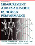 Measurement and Evaluation in Human Performance-3rd Edition w/ Web Study Guide, Morrow, James R., Jr. and Jackson, Allen W., 0736055401